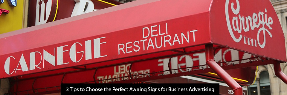 3 Tips to Choose the Perfect Awning Signs for Business Advertising