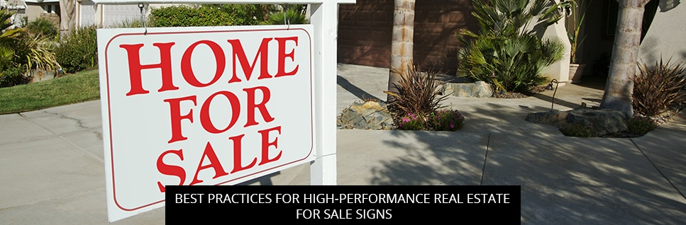 Best Practices for High-Performance Real Estate for Sale Signs