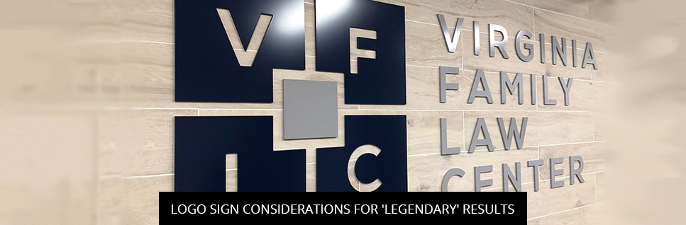 Logo Sign Considerations For 'legendary' Results